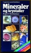 """""""Mineraler og krystaller"""" av Rupert Hochleitner"""