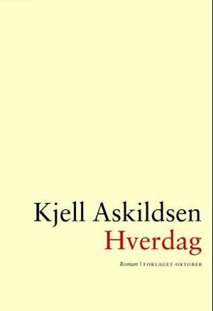 """""""Hverdag - roman"""" av Kjell Askildsen"""