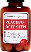 """""""Placebodefekten - hvorfor alternativ behandling virker som den virker"""" av Gunnar R. Tjomlid"""
