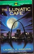 """""""The Lunatic Cafe"""" av Laurell K. Hamilton"""