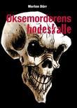 """""""Øksemorderens hodeskalle"""" av Morten Dürr"""