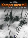 """""""Kamper uten tall - fra Sandefjords historie"""" av Lars Holskjær"""