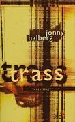 """""""Trass - fortelling"""" av Jonny Halberg"""