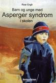 """""""Barn og unge med Asperger syndrom i skolen"""" av Roar Engh"""