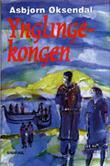 """""""Ynglingekongen - roman"""" av Asbjørn Øksendal"""