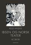 """""""Ibsen og norsk teater - del 1"""" av Keld Hyldig"""