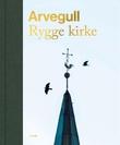 """""""Arvegull - Rygge kirke"""" av Bjørn Bandlien"""