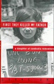 """First they killed my father - a daughter of Cambodia remembers"" av Loung Ung"