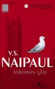 """Ankomsts gåte - en roman i fem deler"" av V.S. Naipaul"