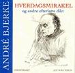 """""""Hverdagsmirakel og andre efterlatte dikt"""" av André Bjerke"""