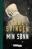 """""""Min sønn - du skal ære din far og din mor"""" av Arne Svingen"""
