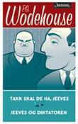 """""""Jeeves og diktatoren ; Hjerter i kval ; Tanter er ikke gentlemen"""" av P.G. Wodehouse"""