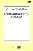 """""""Forfengelighetens marked - en roman uten helt"""" av William Thackeray"""