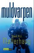 """""""Muldvarpen - en spenningsroman"""" av Stein A. J. Møllerhaug"""