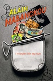 """""""I morgen blir jeg tjue - roman"""" av Alain Mabanckou"""