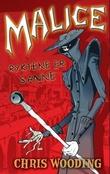 """""""Malice - ryktene er sanne"""" av Chris Wooding"""