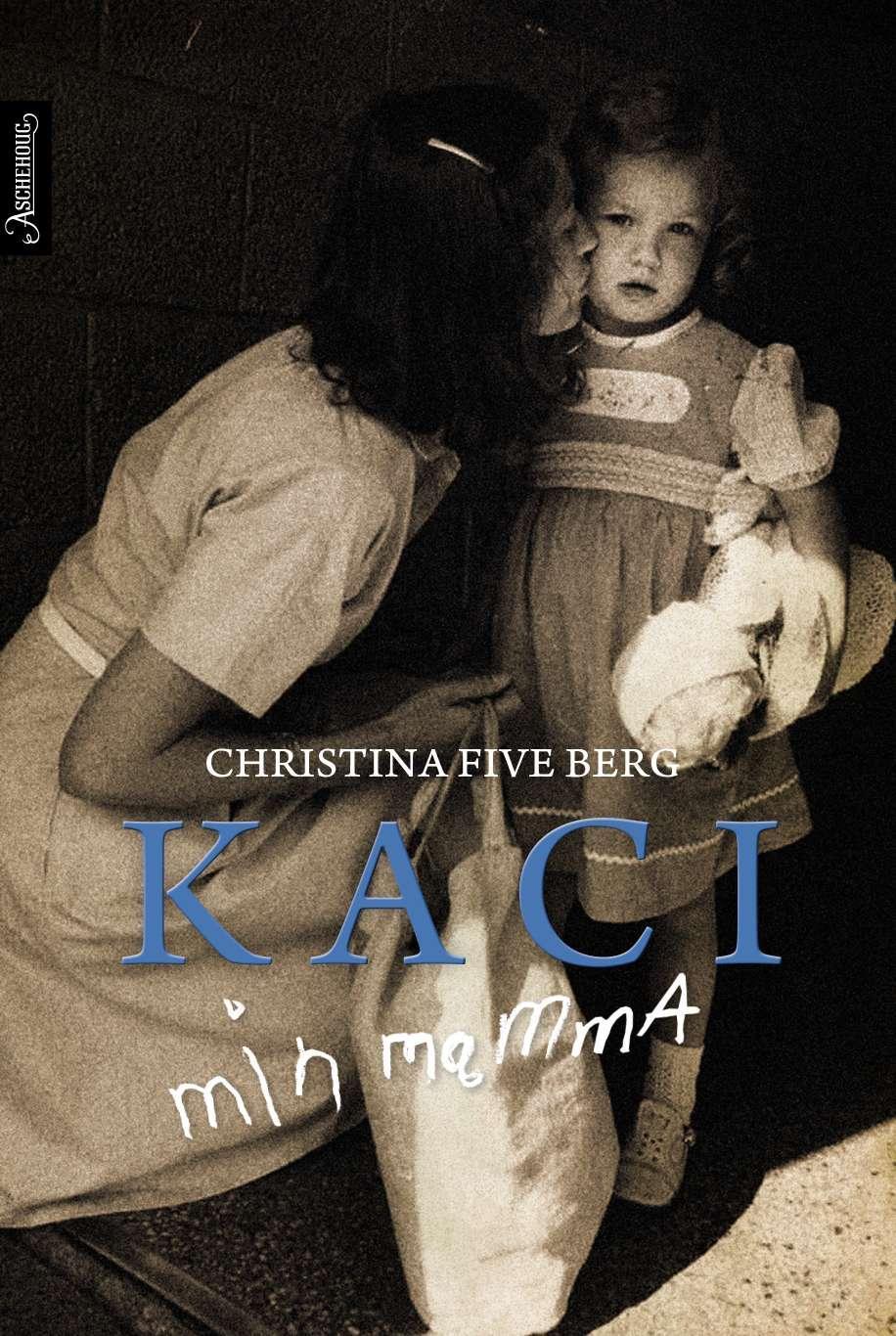 """Kaci - min mamma"" av Christina Five Berg"