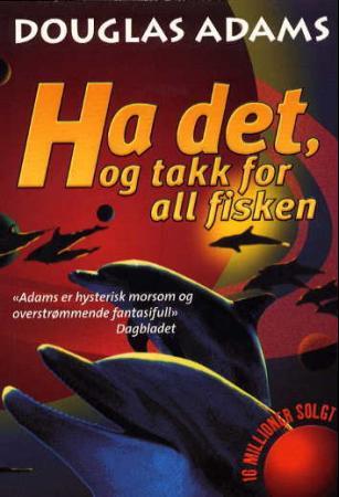 """""""Ha det, og takk for all fisken - roman"""" av Douglas Adams"""