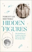 """Hidden figures - the untold story of the African American women who helped win the space race"" av Margot Lee Shetterly"