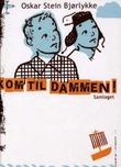 """""""Kom til Dammen!"""" av Oskar Stein Bjørlykke"""