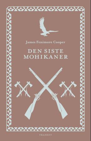 """""""Den siste mohikaner - en beretning fra 1757"""" av James Fenimore Cooper"""