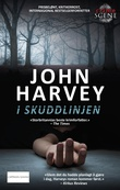 """""""I skuddlinjen"""" av John Harvey"""