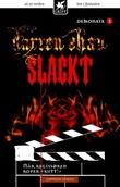 """""""Slackt - når regissøren roper kutt!"""" av Darren Shan"""
