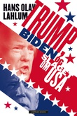 """""""Trump, Biden og slaget om USA"""" av Hans Olav Lahlum"""