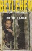 """Betlehem - under beleiring"" av Mitri Raheb"