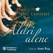 """Aldri alene"" av Lori Lansens"