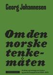 """""""Om den norske tenkemåten - artikler og innlegg om kultur- og samfunnsspørsmål 1954-1974"""" av Georg Johannesen"""