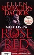 """Mitt liv på Rose Red - Ellen Rimbauers dagbok"" av Joyce Reardon"