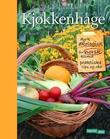 """""""Kjøkkenhage - dyrk økologisk for norsk klima"""" av Kirsty McKinnon"""
