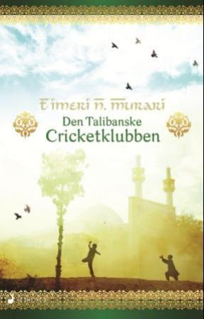 """Den talibanske cricketklubben - roman"" av Timeri N. Murari"