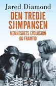 """""""Den tredje chimpanse - storhed og fald"""" av Jared Diamond"""