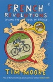 """French revolutions - cycling the Tour de France"" av Tim Moore"