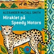 """""""Miraklet på Speedy Motors"""" av Alexander McCall Smith"""