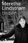 """""""Under"""" av Merethe Lindstrøm"""