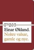 """""""Nokre valsar, gamle og nye"""" av Einar Økland"""