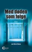 """""""Med døden som følge - roman"""" av Jan Boris Stene"""