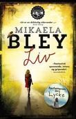"""""""Liv"""" av Mikaela Bley"""
