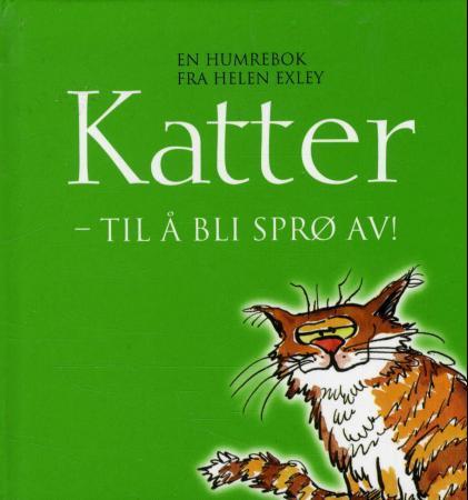 """""""Katter - til å bli sprø av!"""" av Bill Stott"""