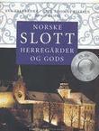 """""""Norske slott, herregårder og gods"""" av Eva Valebrokk"""