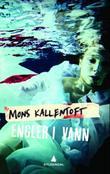 """""""Engler i vann"""" av Mons Kallentoft"""