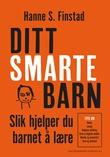 """""""Ditt smarte barn slik hjelper du barnet å lære"""" av Hanne S. Finstad"""