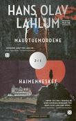 """""""Maurtuemordene ; Haimennesket"""" av Hans Olav Lahlum"""