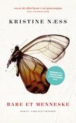 """""""Bare et menneske - roman"""" av Kristine Næss"""