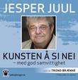 """""""Kunsten å si nei - med god samvittighet"""" av Jesper Juul"""