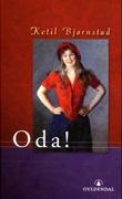 """""""Oda! - dokumentarroman"""" av Ketil Bjørnstad"""