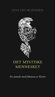 """""""Det mystiske mennesket en samtale med Johannes av Korset"""" av Jens Oscar Jenssen"""